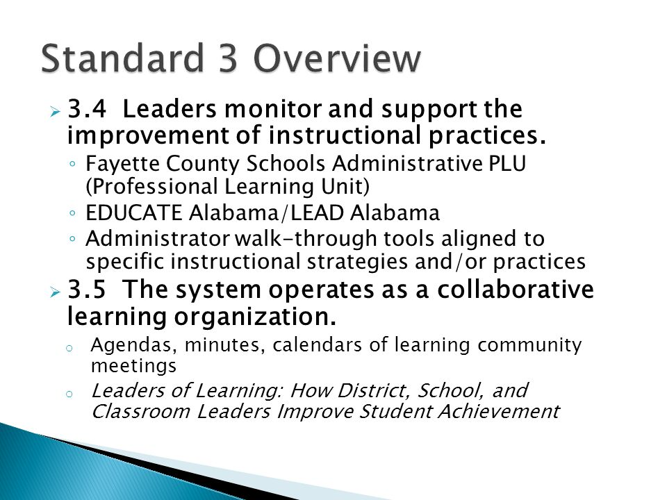 Standard 3 Overview 3.4 Leaders monitor and support the improvement of instructional practices.