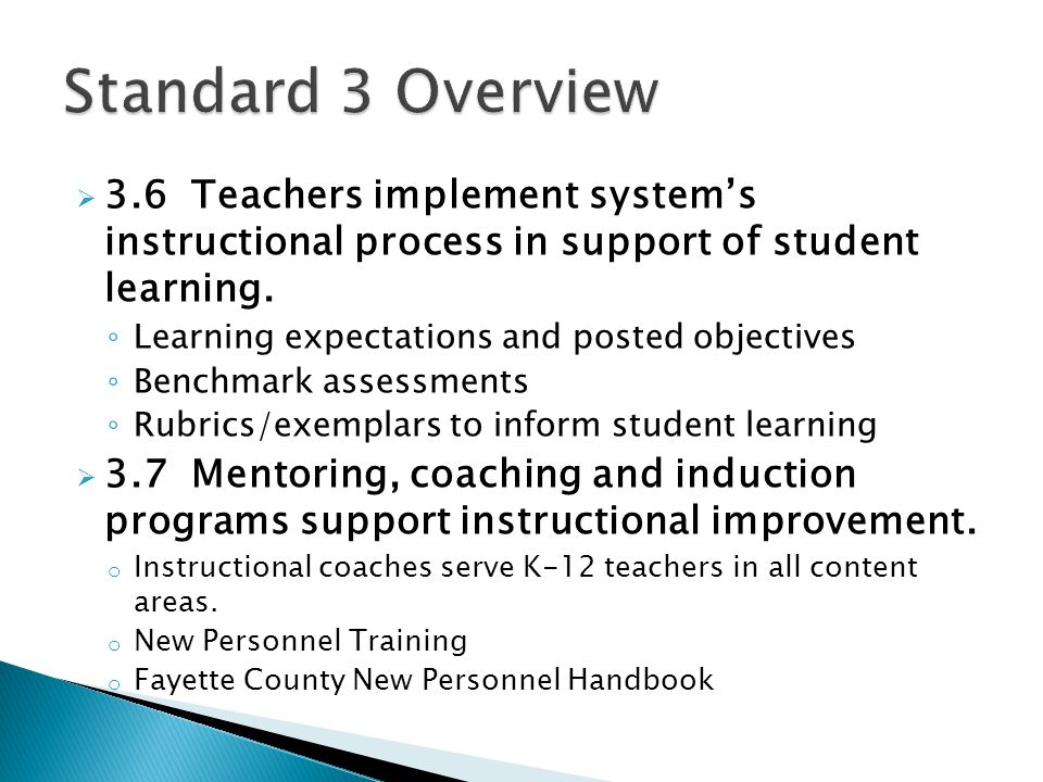 Standard 3 Overview 3.6 Teachers implement system's instructional process in support of student learning.