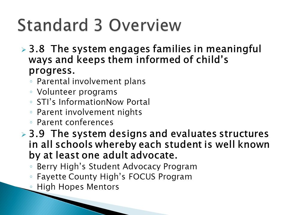 Standard 3 Overview 3.8 The system engages families in meaningful ways and keeps them informed of child's progress.