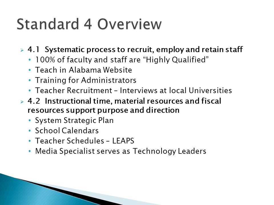 Standard 4 Overview 4.1 Systematic process to recruit, employ and retain staff. 100% of faculty and staff are Highly Qualified