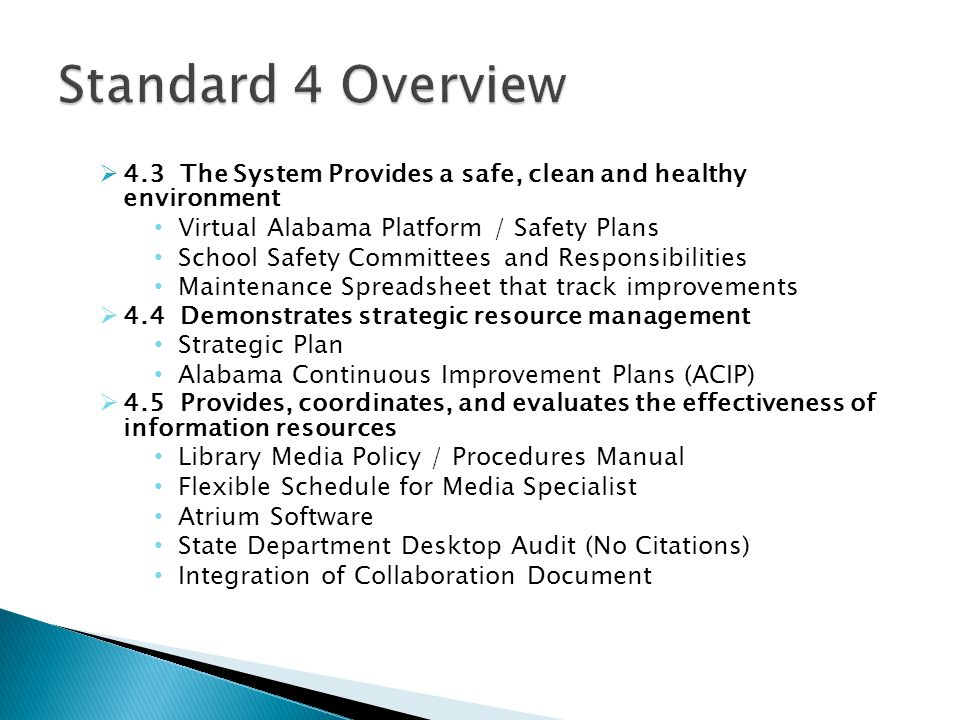 Standard 4 Overview 4.3 The System Provides a safe, clean and healthy environment. Virtual Alabama Platform / Safety Plans.
