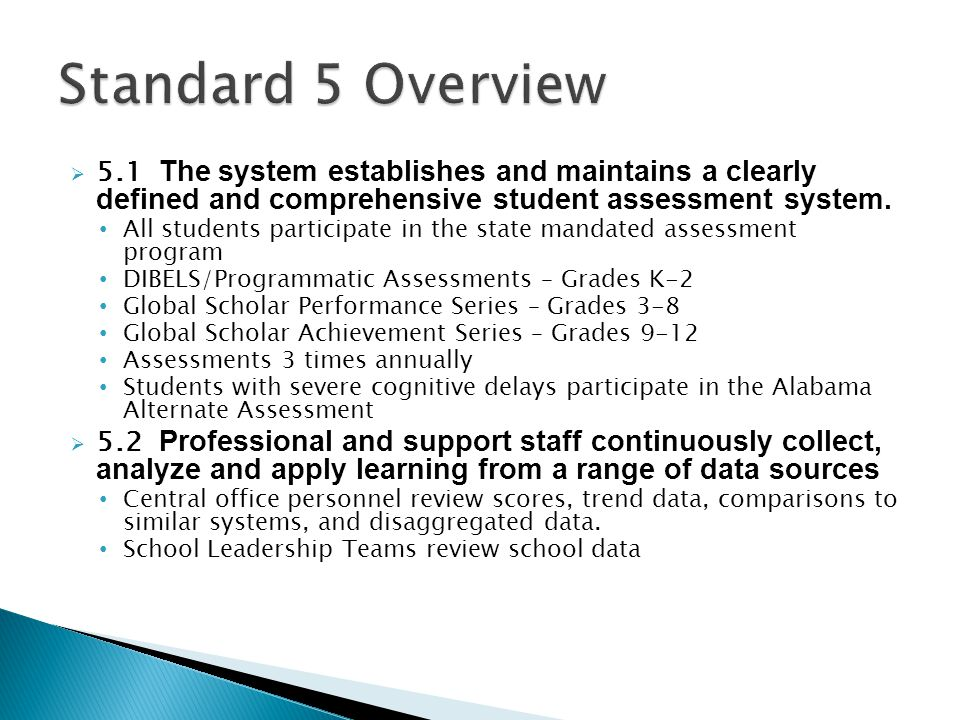 Standard 5 Overview 5.1 The system establishes and maintains a clearly defined and comprehensive student assessment system.