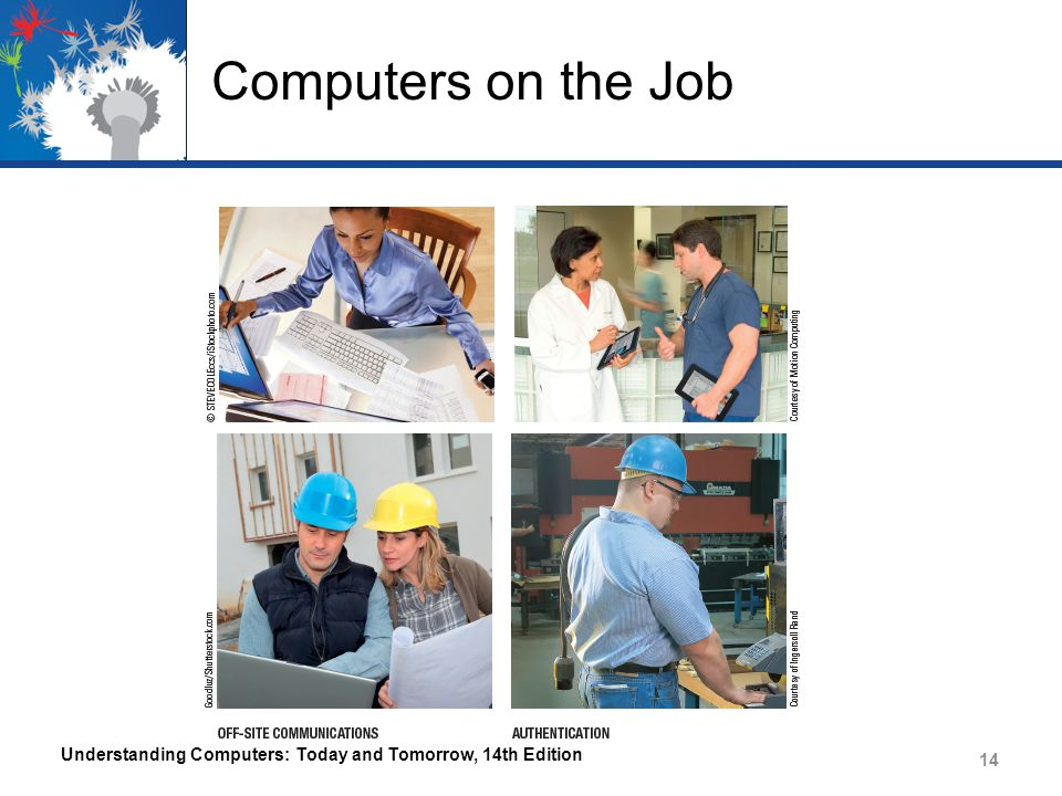 Computers on the Job Understanding Computers: Today and Tomorrow, 14th Edition