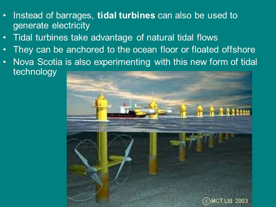 Instead of barrages, tidal turbines can also be used to generate electricity