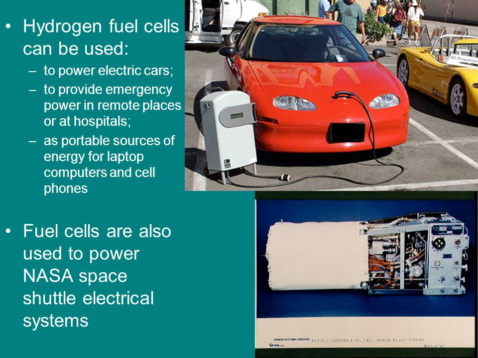 Hydrogen fuel cells can be used: