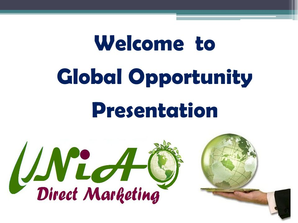 Welcome to Global Opportunity Presentation