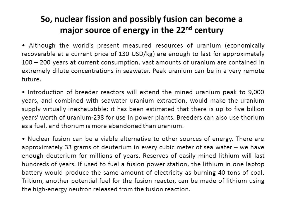 nuclear fusion has more potential for long term use than the current fission reactors
