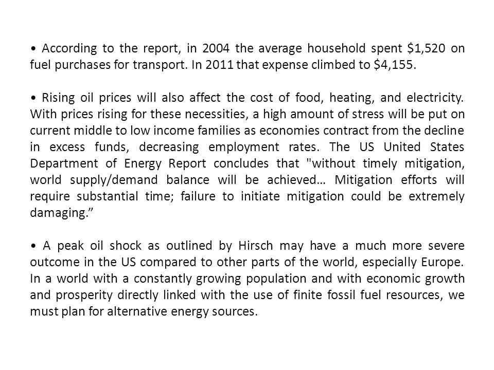 • According to the report, in 2004 the average household spent $1,520 on fuel purchases for transport. In 2011 that expense climbed to $4,155.