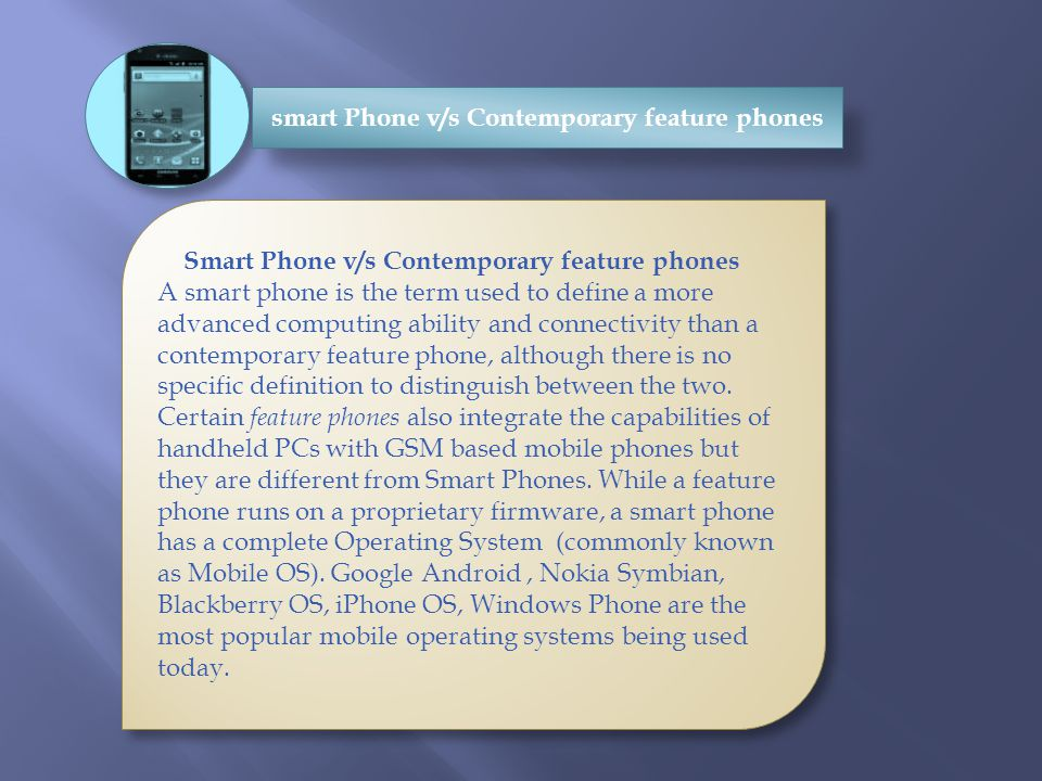 smart Phone v/s Contemporary feature phones