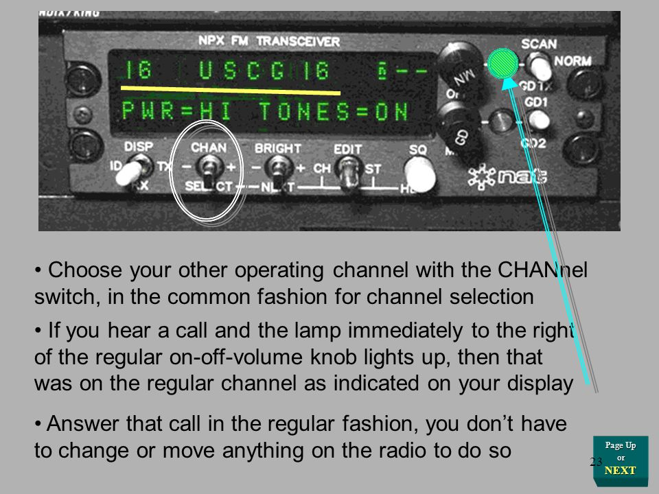 Choose your other operating channel with the CHANnel switch, in the common fashion for channel selection