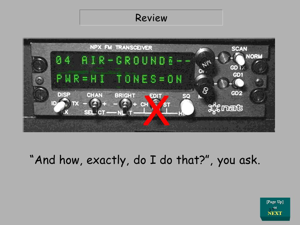 X X X And how, exactly, do I do that , you ask. Review