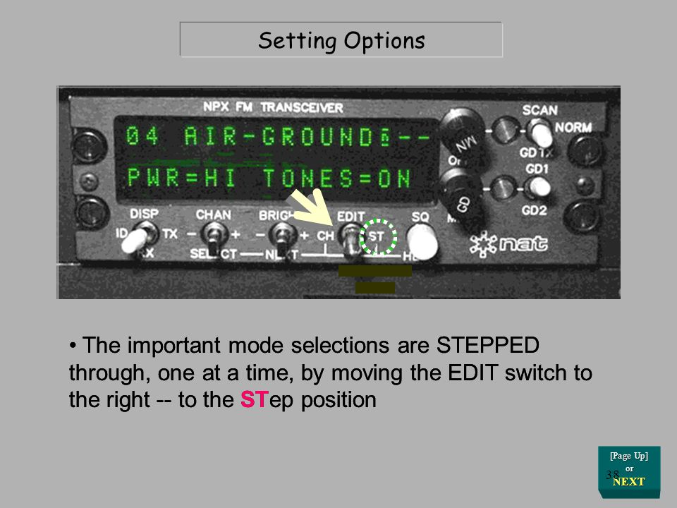 Setting Options The important mode selections are STEPPED through, one at a time, by moving the EDIT switch to the right -- to the STep position.