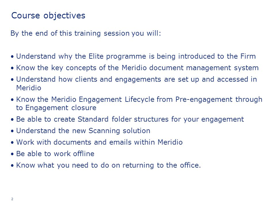 Course objectives By the end of this training session you will: