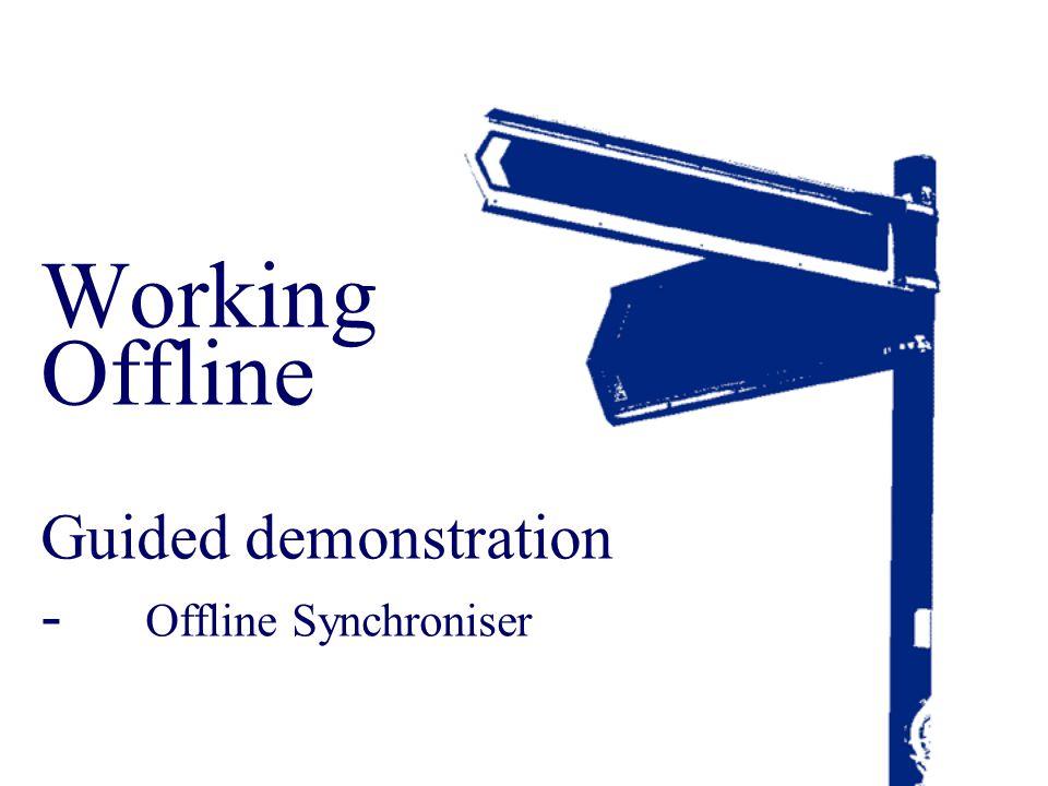Working Offline Guided demonstration - Offline Synchroniser
