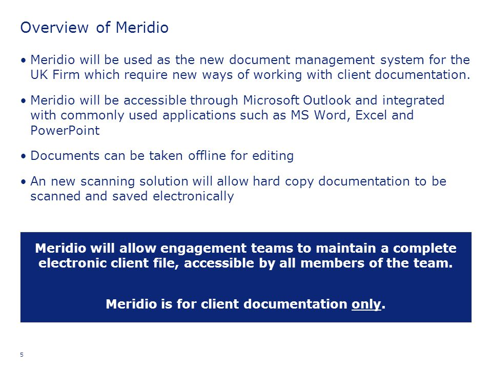 Meridio is for client documentation only.