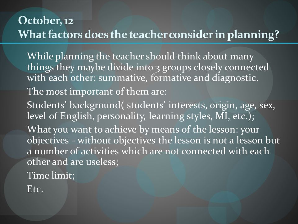 October, 12 What factors does the teacher consider in planning
