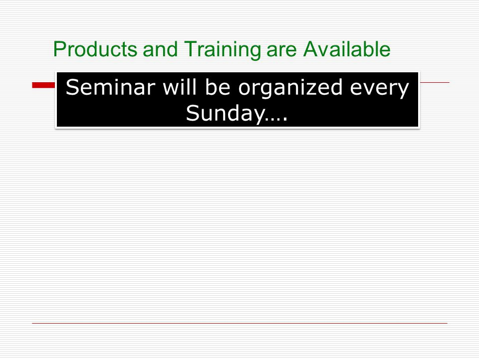 Products and Training are Available