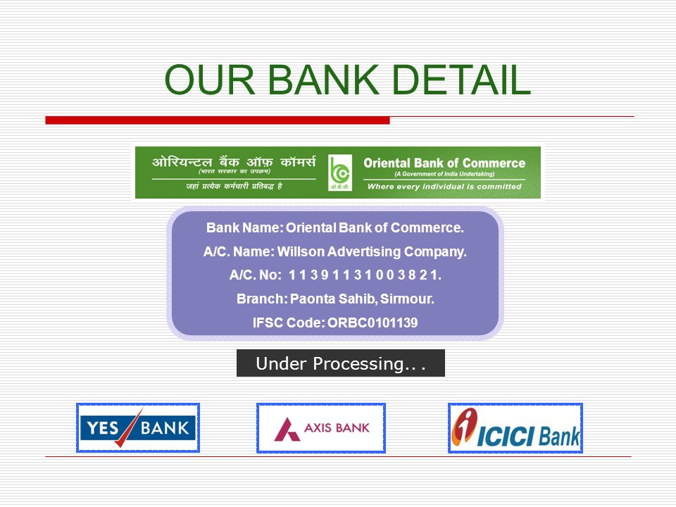 OUR BANK DETAIL Under Processing.. .