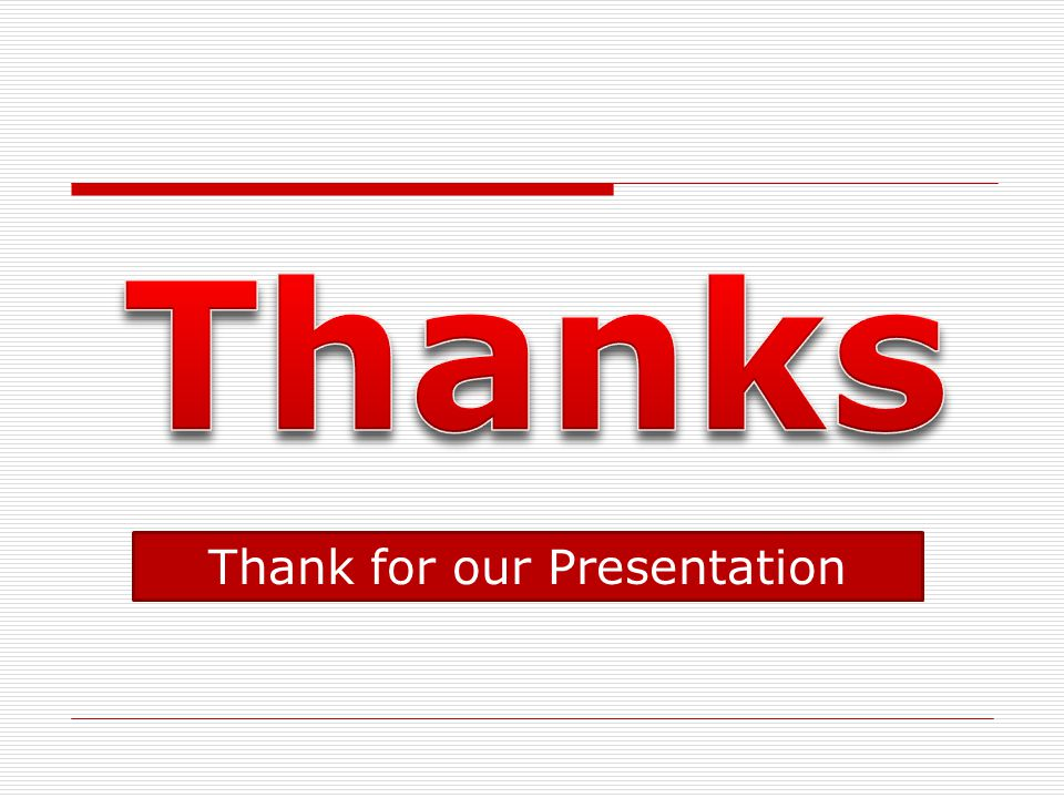 Thank for our Presentation