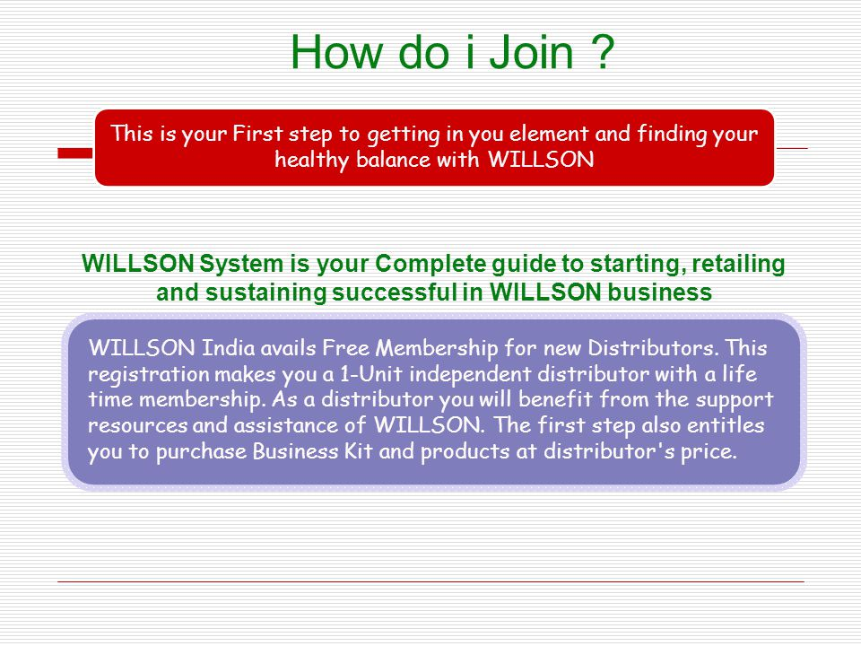 How do i Join This is your First step to getting in you element and finding your healthy balance with WILLSON.
