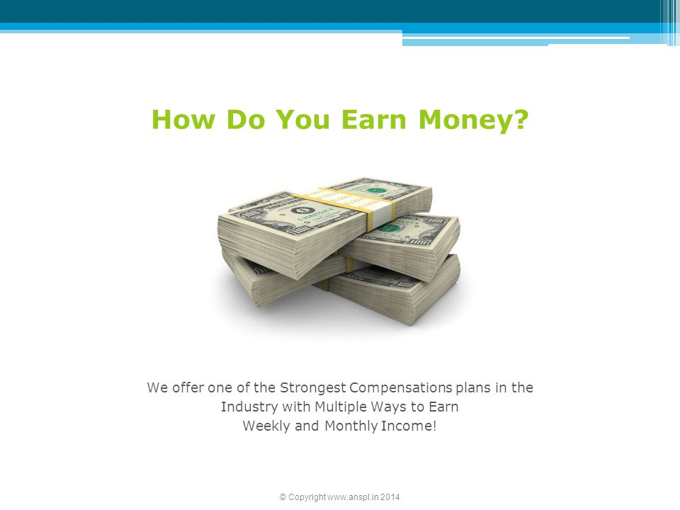 How Do You Earn Money We offer one of the Strongest Compensations plans in the Industry with Multiple Ways to Earn.