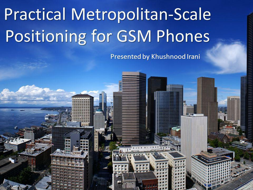 Practical Metropolitan-Scale Positioning for GSM Phones