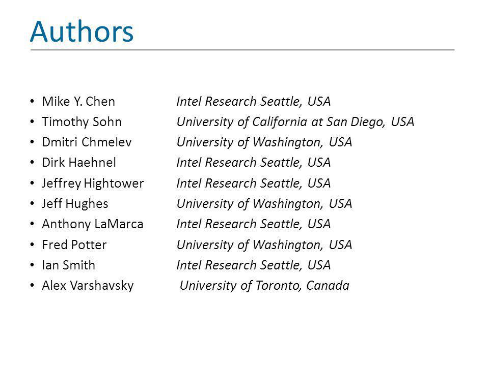 Authors Mike Y. Chen Intel Research Seattle, USA