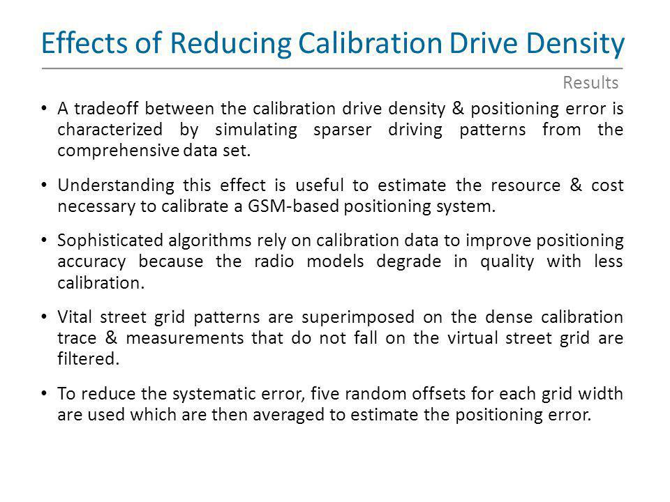 Effects of Reducing Calibration Drive Density