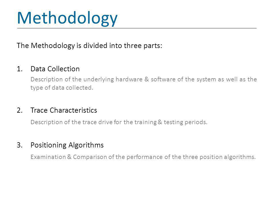 Methodology The Methodology is divided into three parts: