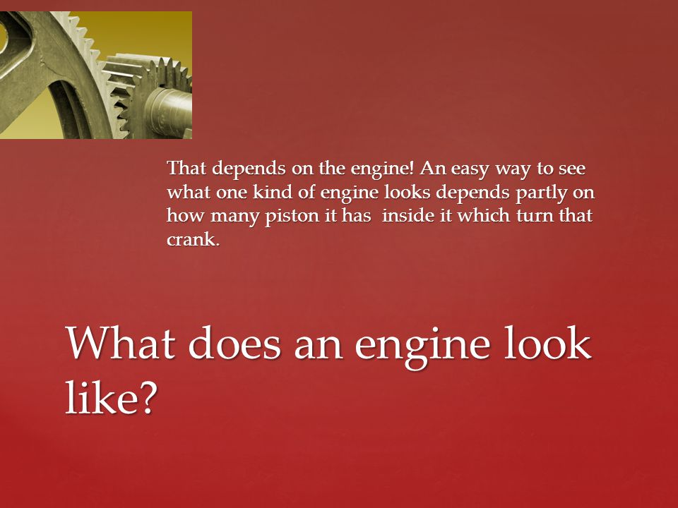 What does an engine look like