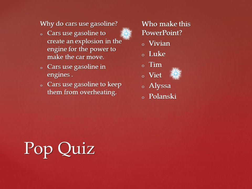 Pop Quiz Who make this PowerPoint Vivian Luke Tim Viet Alyssa