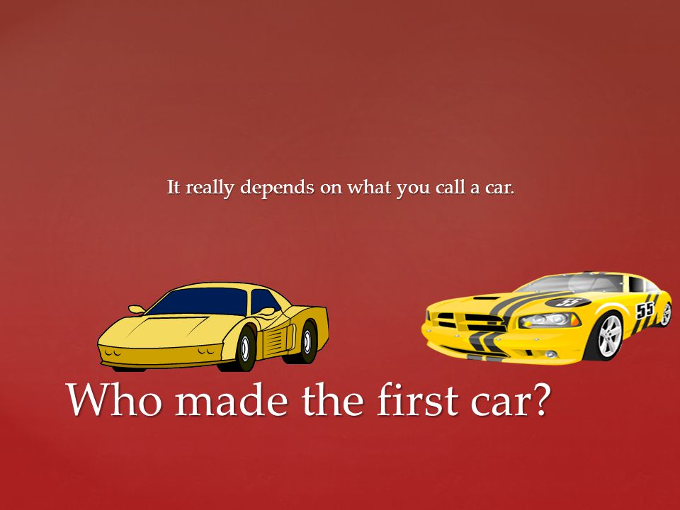 It really depends on what you call a car.