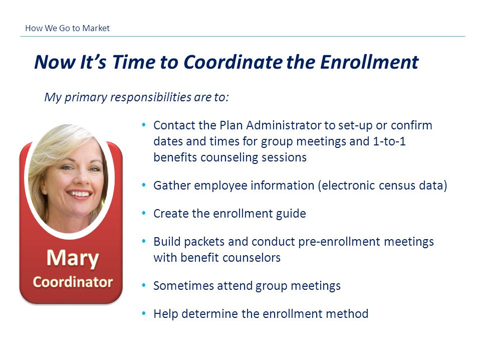 Mary Now It's Time to Coordinate the Enrollment Coordinator
