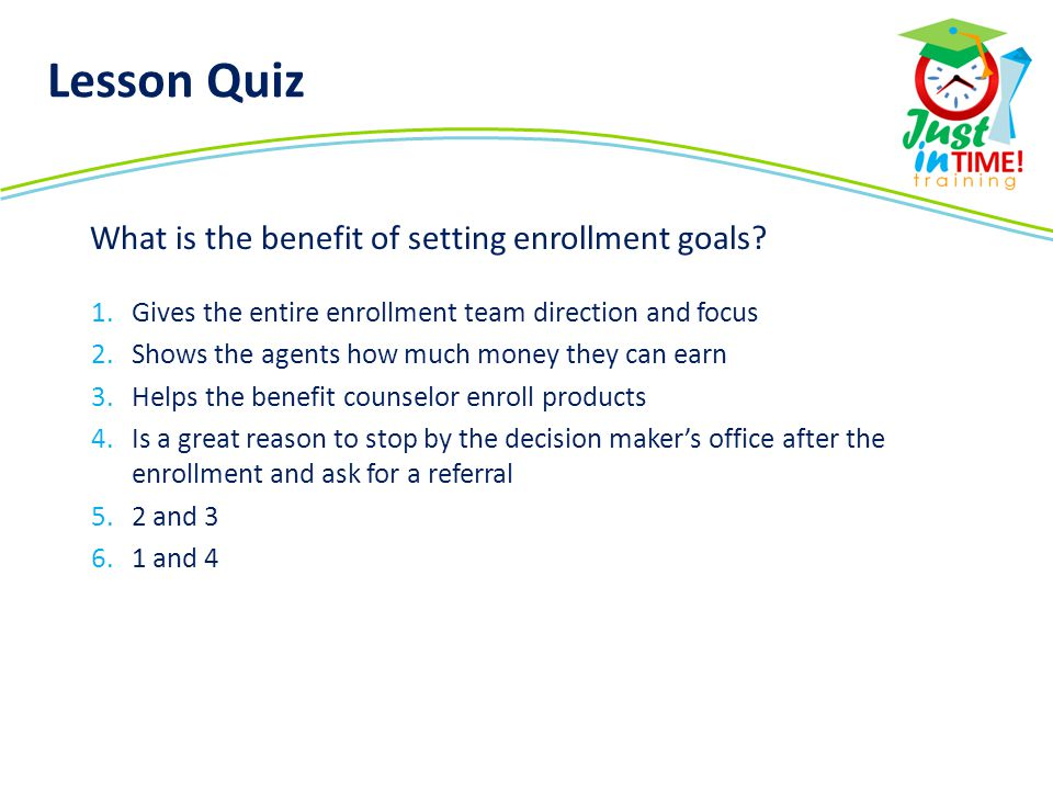 Lesson Quiz What is the benefit of setting enrollment goals