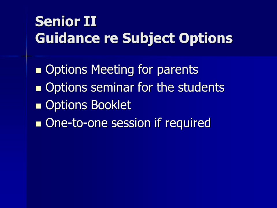 Senior II Guidance re Subject Options