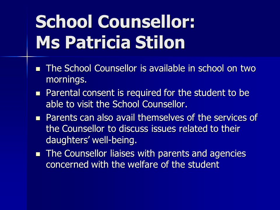 School Counsellor: Ms Patricia Stilon