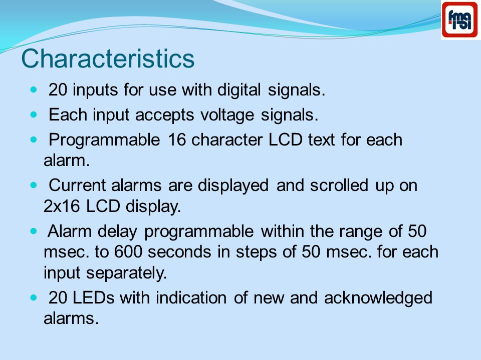 Characteristics 20 inputs for use with digital signals.