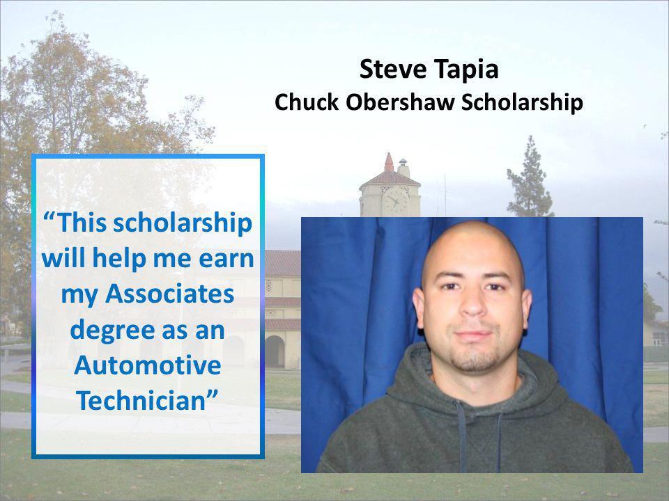 Steve Tapia Chuck Obershaw Scholarship