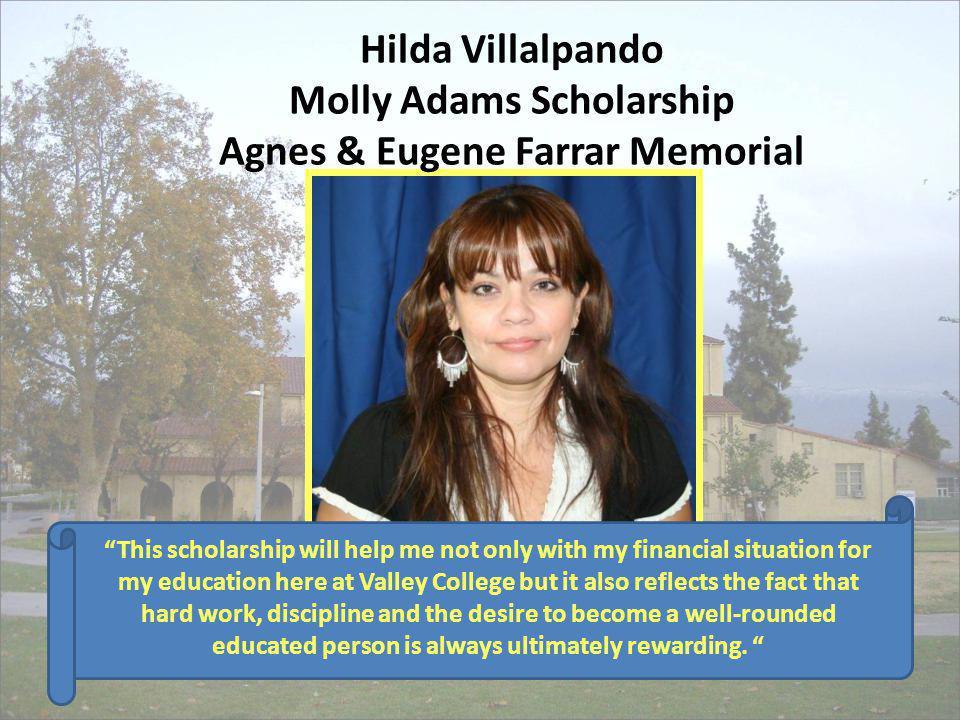 Hilda Villalpando Molly Adams Scholarship Agnes & Eugene Farrar Memorial