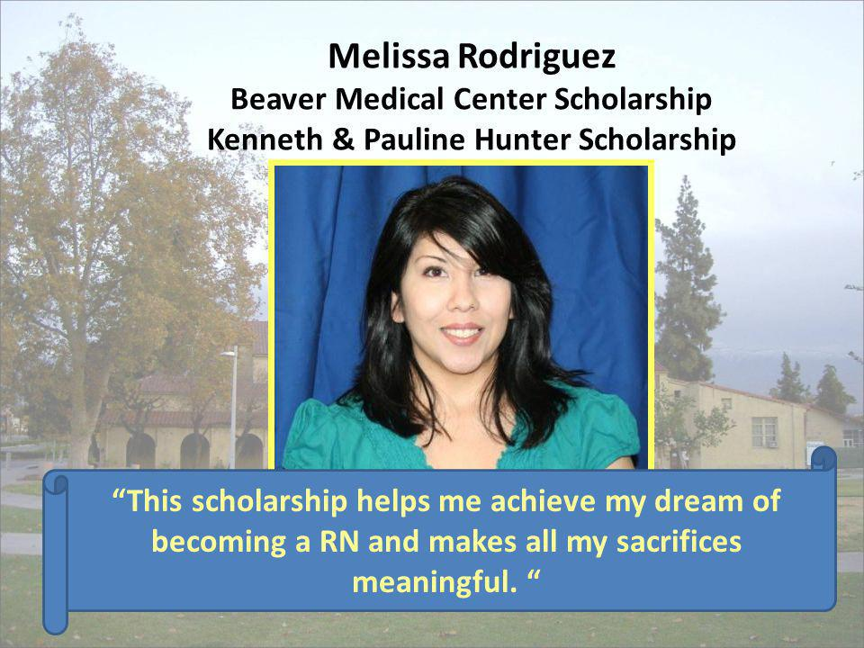 Melissa Rodriguez Beaver Medical Center Scholarship Kenneth & Pauline Hunter Scholarship