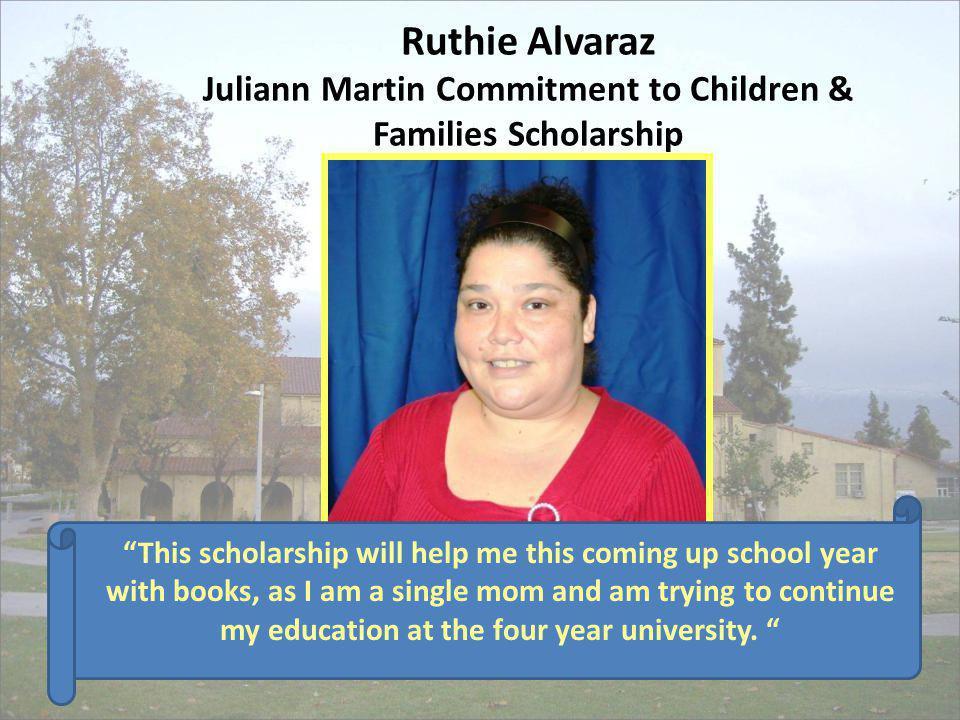 Ruthie Alvaraz Juliann Martin Commitment to Children & Families Scholarship