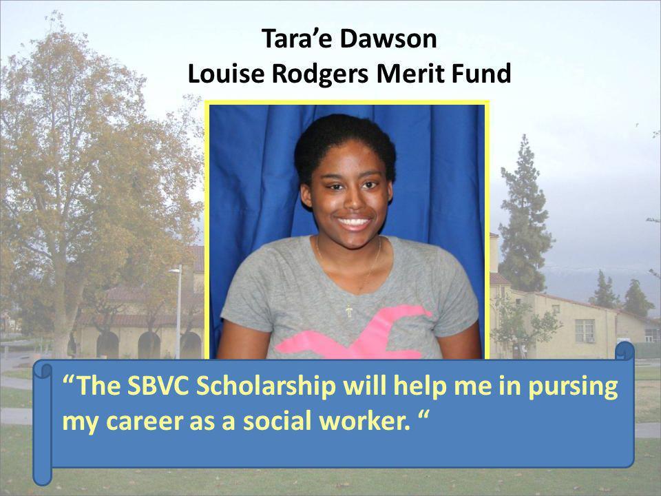 Tara'e Dawson Louise Rodgers Merit Fund