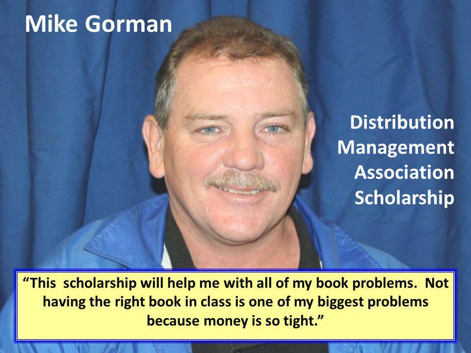 Mike Gorman Distribution Management Association Scholarship