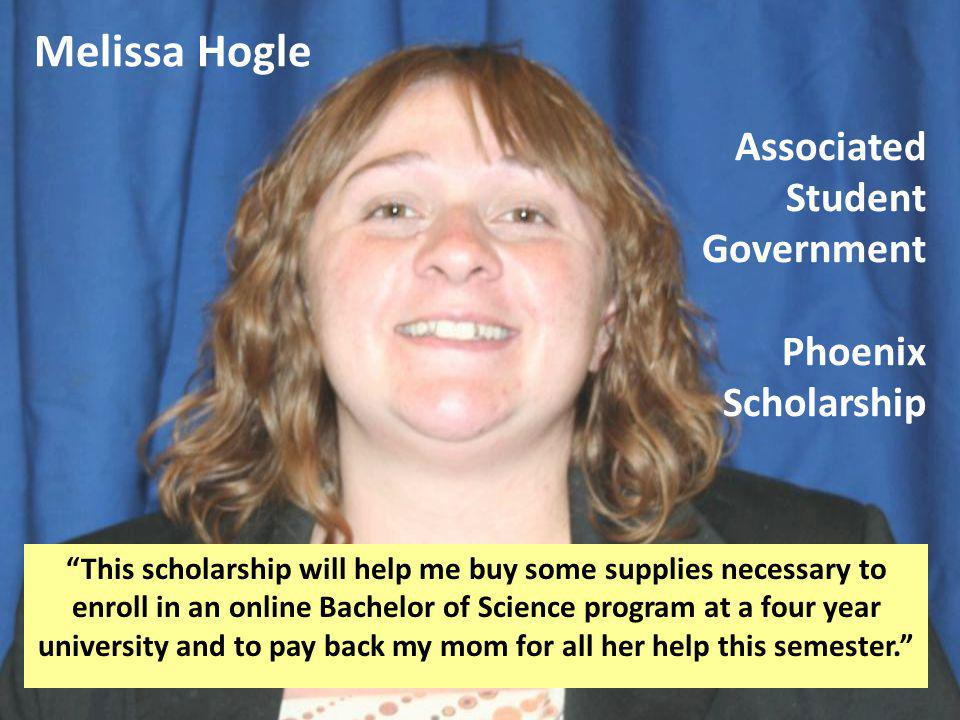 Melissa Hogle Associated Student Government Phoenix Scholarship