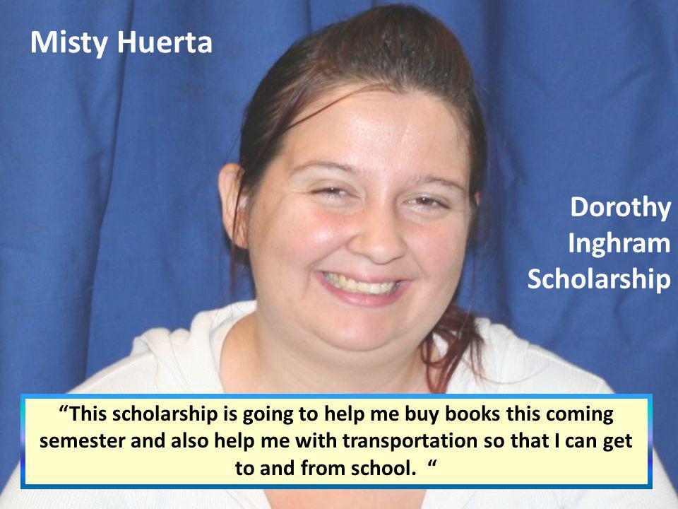 Misty Huerta Dorothy Inghram Scholarship