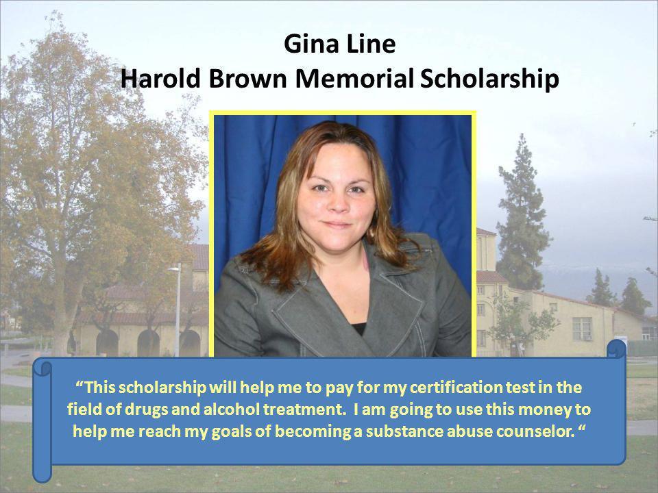 Gina Line Harold Brown Memorial Scholarship