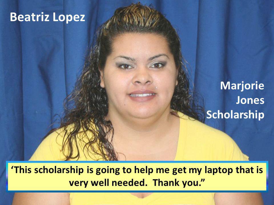 Beatriz Lopez Marjorie Jones Scholarship