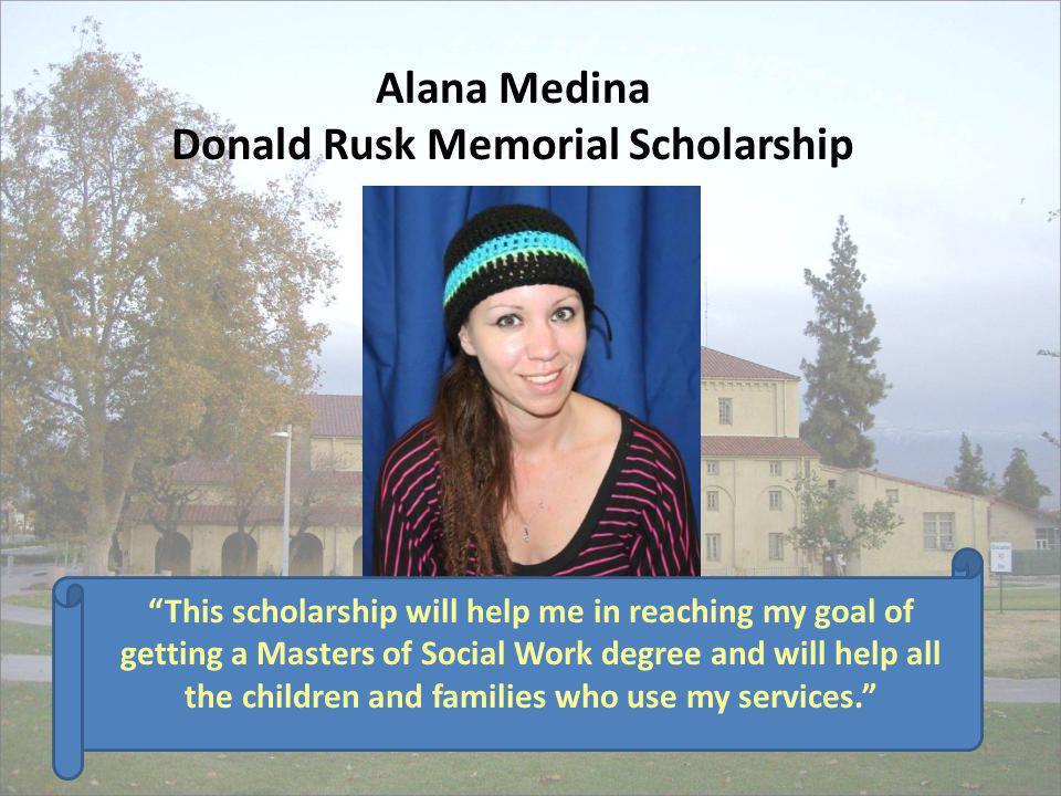 Alana Medina Donald Rusk Memorial Scholarship