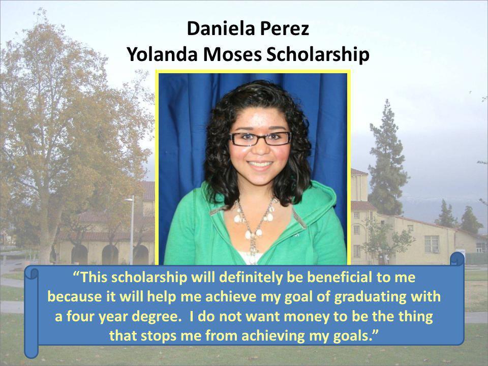 Daniela Perez Yolanda Moses Scholarship