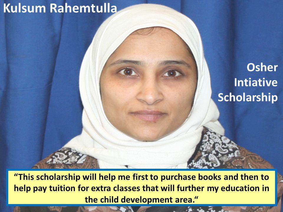 Kulsum Rahemtulla Osher Intiative Scholarship